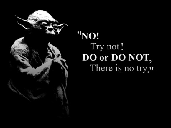 there is no trying